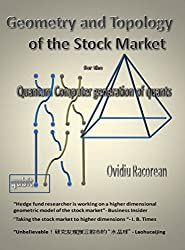 Geometry and Topology of the Stock Market: for the Quantum Computer Generation of Quants (English Edition)