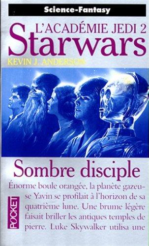 La guerre des étoiles : L'Académie Jedi : Sombre disciple par Kevin James Anderson