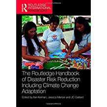 The Routledge Handbook of Disaster Risk Reduction Including Climate Change Adaptation