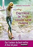 Derrière le mur coule une rivière : Le roman initiatique du lâcher-prise