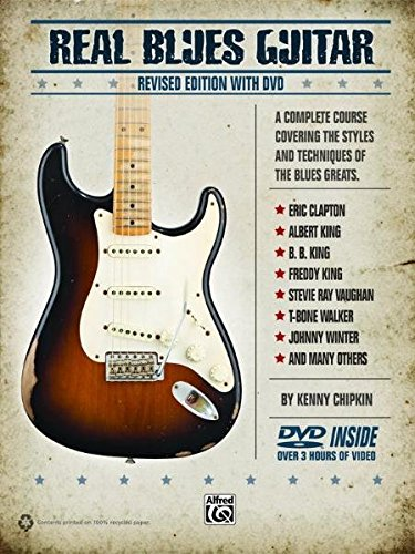 Real Blues Guitar: A Complete Course Covering the Styles and Techniques of the Blues Greats, Book & DVD [With CD (Audio)] por Kenn Chipkin
