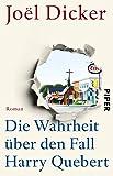 Die Wahrheit über den Fall Harry Quebert von Joël Dicker