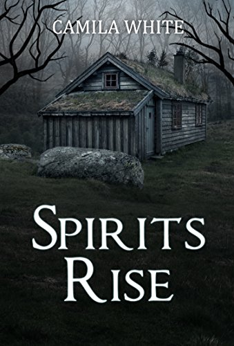 Horror: Spirits Rise: (Dark Psychological Thriller, Horror, Suspense SPECIAL STORY INCLUDED) (special story of thriller, mystery, suspense and horror) (English Edition)
