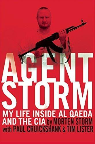 Agent Storm: My Life Inside al Qaeda and the CIA by Morten Storm (2014-08-19)