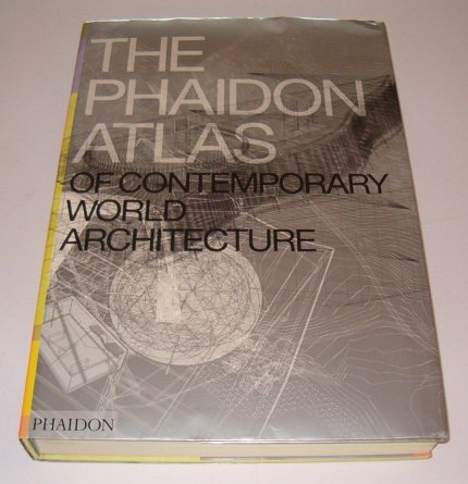 The Phaidon atlas of world contemporary architecture
