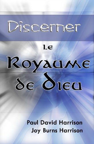 Discerner Le Royaume De Dieu par Paul David Harrison