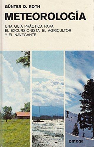 METEOROLOGA. UNA GUA PRCTICA PARA EL EXCURSIONISTA, EL AGRICULTOR Y EL NAVEGANTE