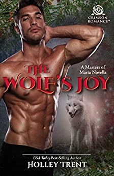 The Wolf's Joy (Masters of Maria Book 3) by [Trent, Holley]