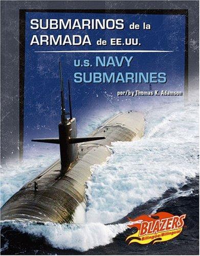 Submarinos de La Armada de Ee.Uu./U.S. Navy Submarines (Blazers Bilingual)