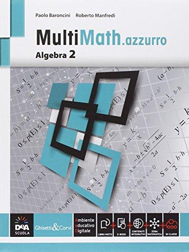 Multimath azzurro. Algebra. Per le Scuole superiori. Con e-book. Con espansione online: 2