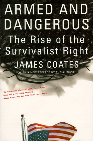 Armed and Dangerous: The Rise of the Survivalist Right by James Coates (1-Sep-1988) Paperback