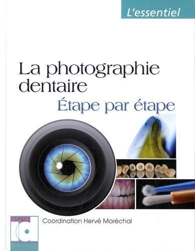 La photographie dentaire : Etape par étape