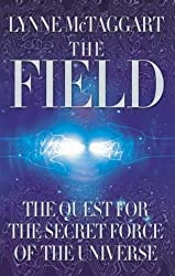 The Field by Lynne McTaggart (2001-08-01)