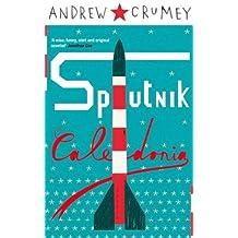 Sputnik Caledonia by Andrew Crumey (2008-01-01)