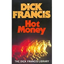 Hot Money (Francis Thriller) by Dick Francis (1996-03-28)