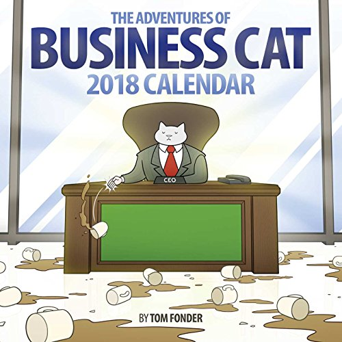 The Adventures of Business Cat 2018 Calendar par Tom Fonder