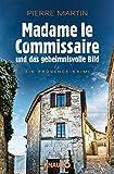 Madame le Commissaire und das geheimnisvolle Bild: Ein Provence-Krimi (Ein Fall für Isabelle Bonnet, Band 4) - Pierre Martin