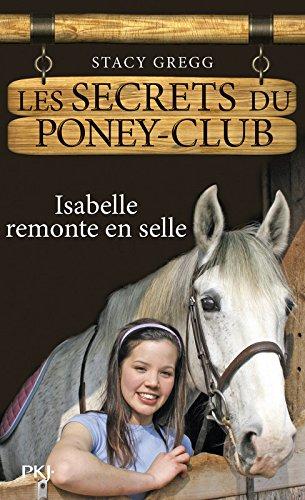 1. Les secrets du poney-club : Isabelle remonte en selle (01) par Gregg STACY