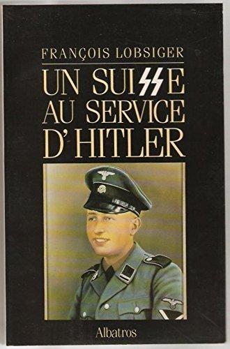 Un Suisse au service d'Hitler par François Lobsiger (Broché)
