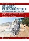 Image de Grundbau in Beispielen - Teil 2: Nach Handbuch Eurocode 7 (2011): Kippen, Gleiten, Grundbr