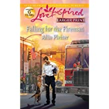 Falling for the Fireman (Love Inspired Larger Print) by Allie Pleiter (2012-01-24)
