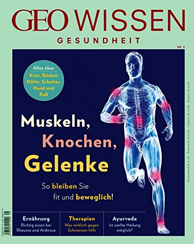 GEO Wissen Gesundheit / GEO Wissen Gesundheit mit DVD 05/2017 - Muskeln, Knochen, Gelenke: DVD: Beweglich von Kopf bis Fuß! -