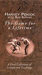 The Game for a Lifetime: A Final Collection of Lessons and Teachings by Harvey Penick (1996-10-21)