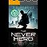 The Never Hero (Chronicles of Jonathan Tibbs Book 1)