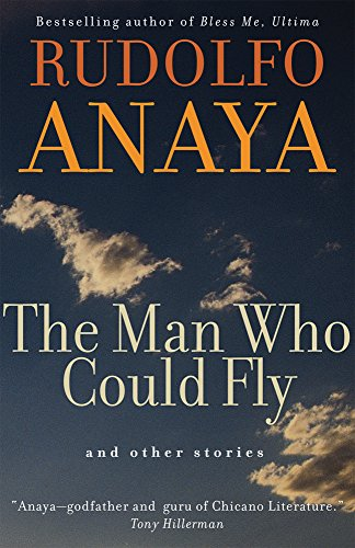 The Man Who Could Fly and Other Stories (Chicana & Chicano Visions of the Americas)
