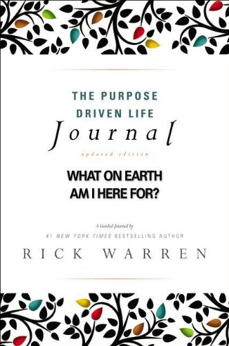 The Purpose Driven Life Journal: What on Earth am I Here For? por Rick Warren