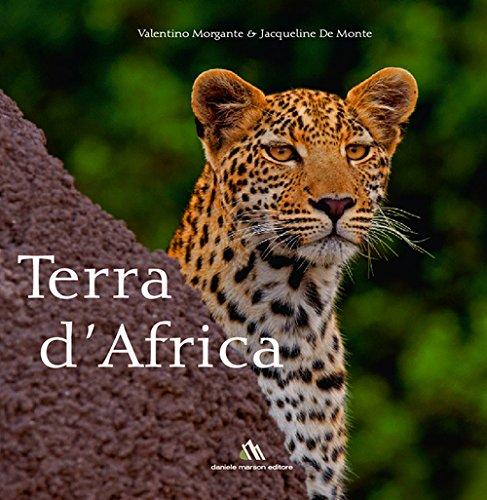 Terra d'Africa. Ediz. bilingue por Valentino Morgante