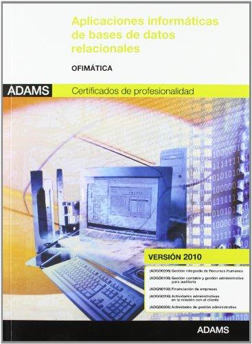 Aplicaciones informáticas de bases de datos relacionales: módulo transversal ofimática (versión 2010)