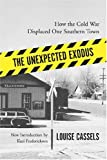 The Unexpected Exodus: How the Cold War Displaced One Southern Town (Southern Classics)
