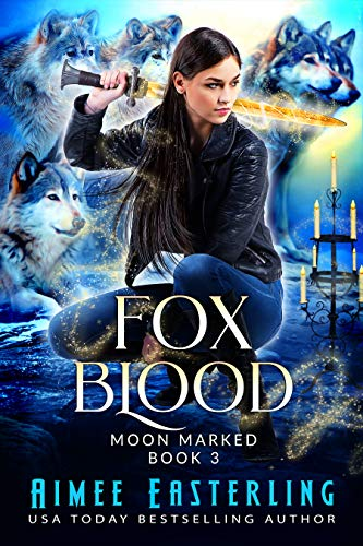 Fox Blood (Moon Marked Book 3) by [Easterling, Aimee]