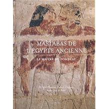 Mastabas de l'Egypte ancienne - Le maître du tombeau