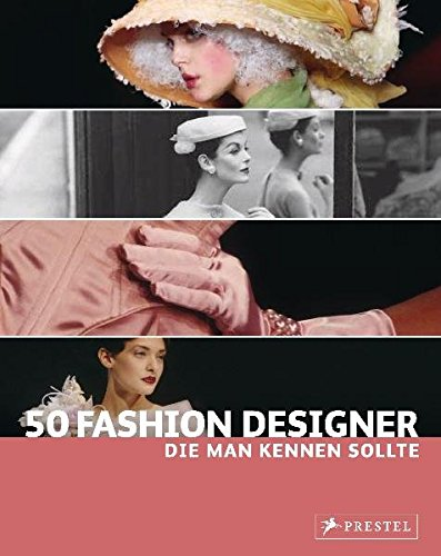 (50 Fashion Designer, die man kennen sollte (50, die man kennen sollte..., Band 1))