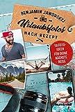 Urlaubsfotos nach Rezept: 50 Fotoideen für deine nächste Reise - Benjamin Jaworskyj