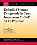 Embedded Systems Design with the Texas Instruments MSP432 32-bit Processor (Synthesis Lectures on Digital Circuits and Systems)
