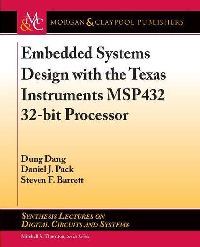 Embedded Systems Design with the Texas Instruments MSP432 32-bit Processor (Synthesis Lectures on Digital Circuits and Systems) (Texas Tech Elektrotechnik)