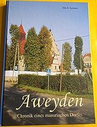 Aweyden: Chronik eines masurischen Dorfes. Dokumentation
