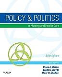 Policy & Politics in Nursing and Health Care - E-Book
