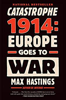 Catastrophe 1914: Europe Goes to War par [Hastings, Max]