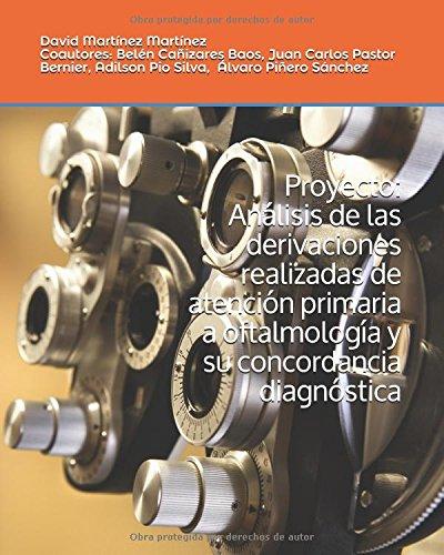Proyecto: Análisis de las derivaciones realizadas de atención primaria a oftalmología y su concordancia diagnóstica. por Dr. David Martínez Martínez