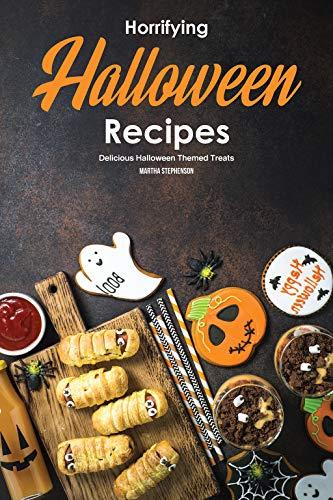 Horrifying Halloween Recipes: Delicious Halloween Themed Treats (English Edition)
