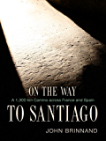 On the Way to Santiago: A 1300 km Camino across France and Spain