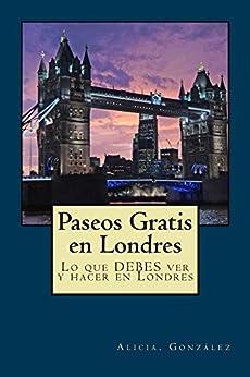 Paseos Gratis En Londres: Lo Que Debes Ver Y Hacer En Londres por Alicia González epub