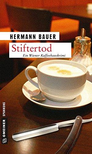 Stiftertod: Ein Wiener Kaffeehauskrimi (Kriminalromane im GMEINER-Verlag)