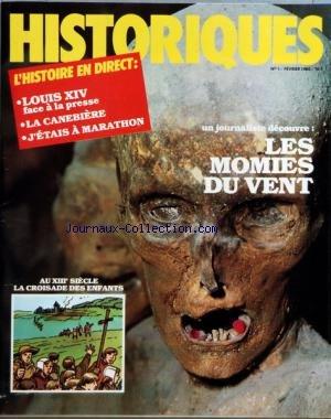 HISTORIQUES [No 1] du 01/02/1980 - LOUIS XIV FACE A LA PRESSE - LA CANEBIERE - J'ETAIS A MARATHON - LES MOMIES DU VENT - AU 13EME SIECLE LA CROISADE DES ENFANTS
