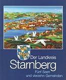Der Landkreis Starnberg - Fünf Seen und vierzehn Gemeinden -