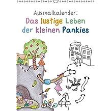 Ausmalkalender: Das lustige Leben der kleinen Pankies (Wandkalender 2018 DIN A3 hoch): Fröhliche kleine Welten zum Ausmalen (Planer, 14 Seiten) (CALVENDO Hobbys)
